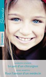 Vente EBooks : Le pari d'un chirurgien - Pour l'amour d'un médecin  - Leah Martyn - Marion Lennox