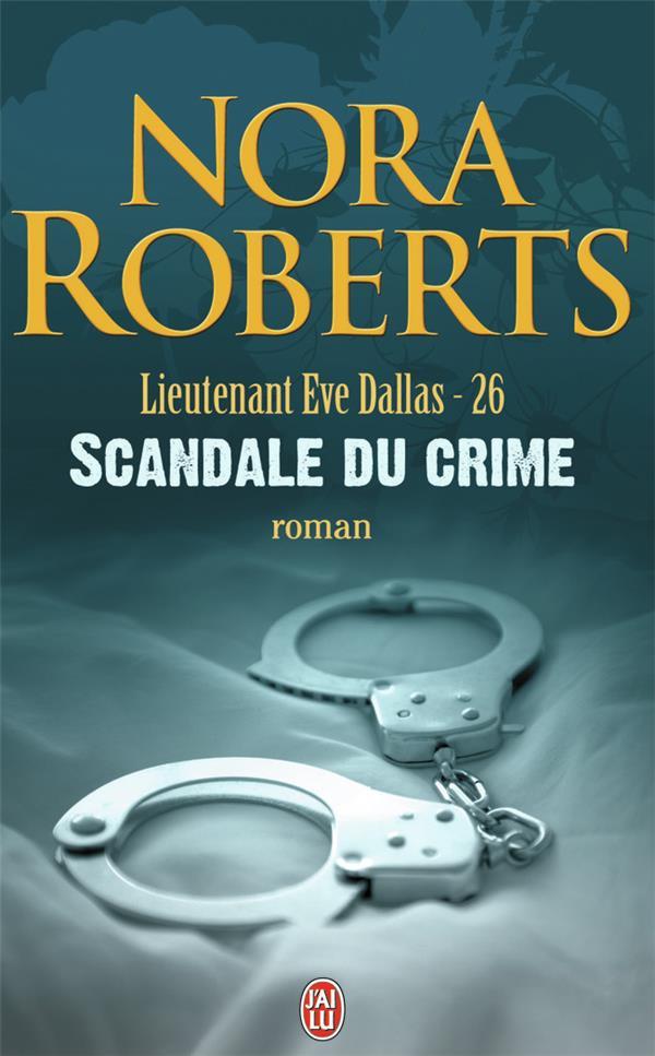 Lieutenant Eve Dallas T.26 ; scandale du crime