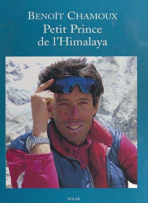 Benoît Chamoux, petit prince de l'Himalaya
