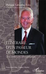 Itinéraire d'un passeur de mondes  - Philippe Laburthe-Tolra - Thierry Mathé
