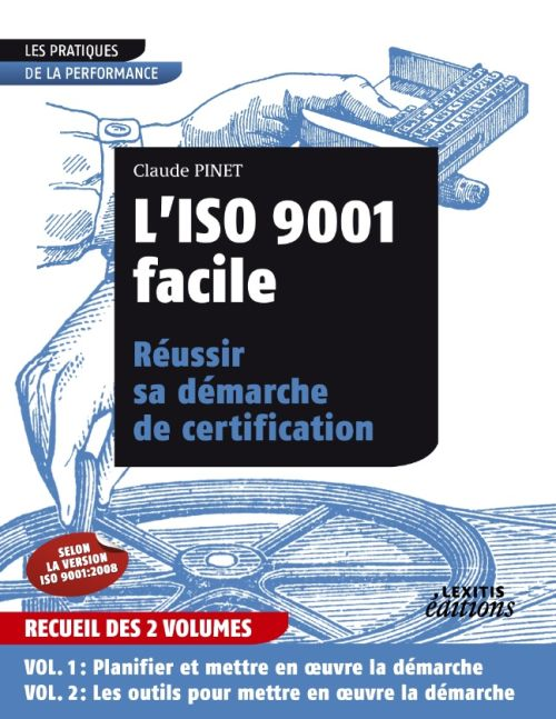L'Iso 9001 Facile ; Reussir Sa Demarche De Certification
