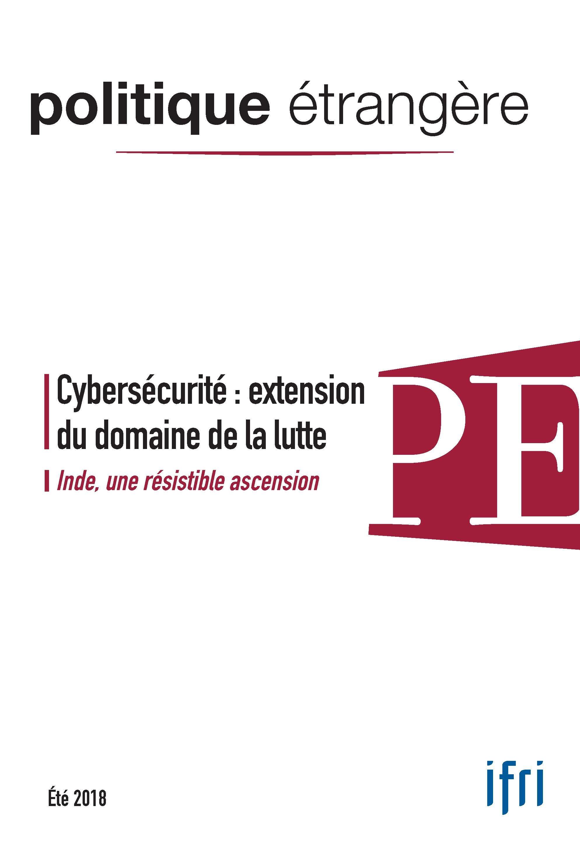Politique etrangere 2/2018  cybersecurite - juin 2018