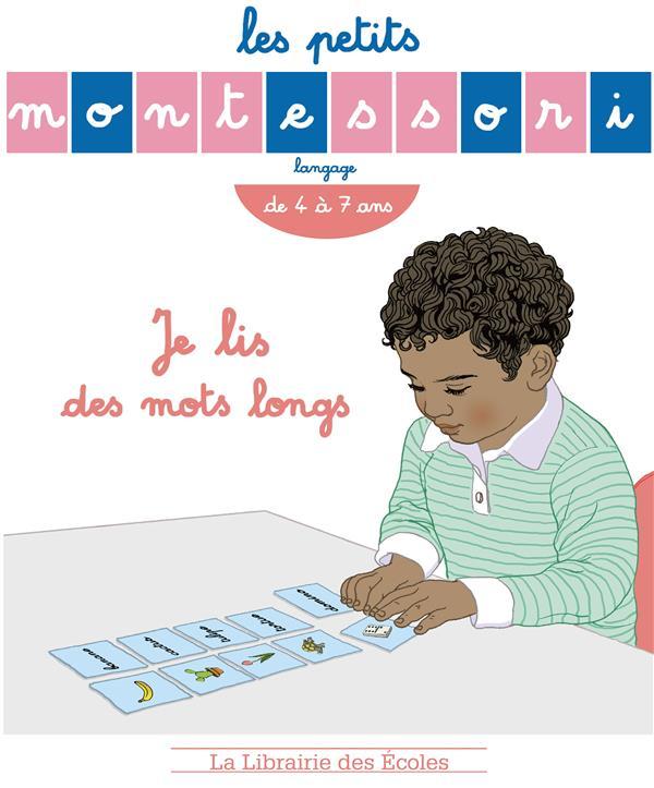 Les petits Montessori ; langage ; je je lis des mots longs ; de 4 à 7 ans