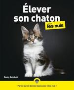 Elever son chaton pour les Nuls  - Dusty Rainbolt