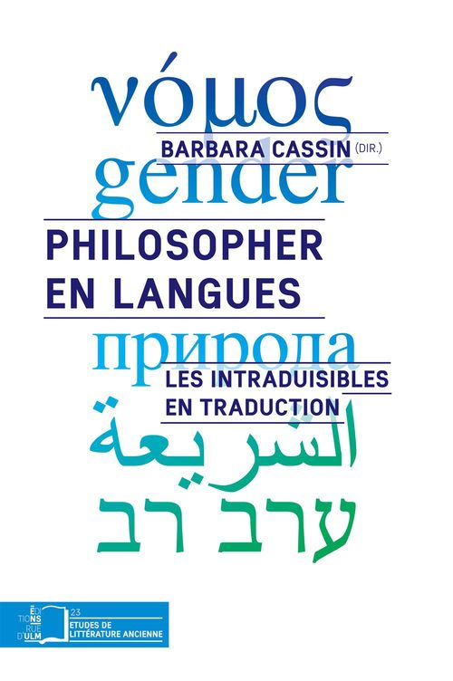 Philosopher en langues ; les intraduisibles en traduction