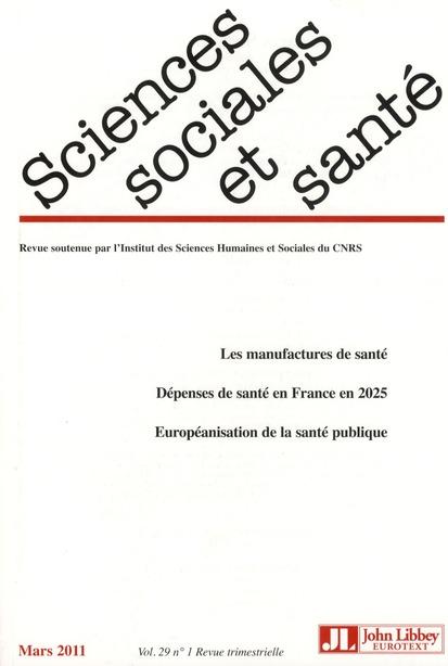 Revue sciences sociales et sante t.29/1; les manufactures de sante ; depenses de sante en france en 2025 ; europeanisation de la sante publique