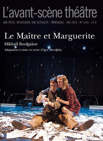 REVUE L'AVANT-SCENE THEATRE n.1442 ; le maître et Marguerite
