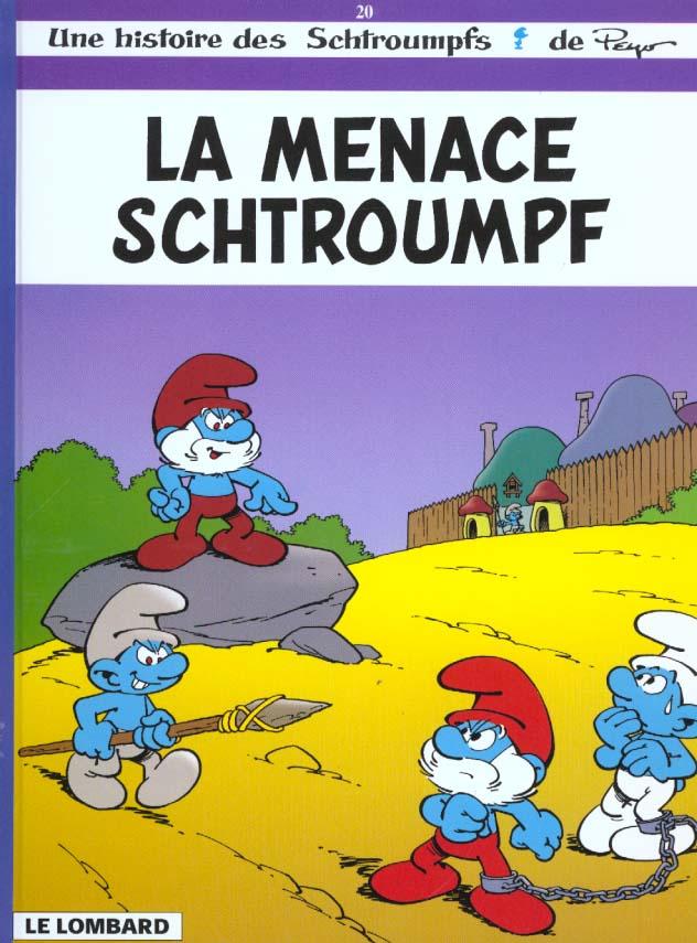 Les Schtroumpfs T.20 ; La Menace Schtroumpf