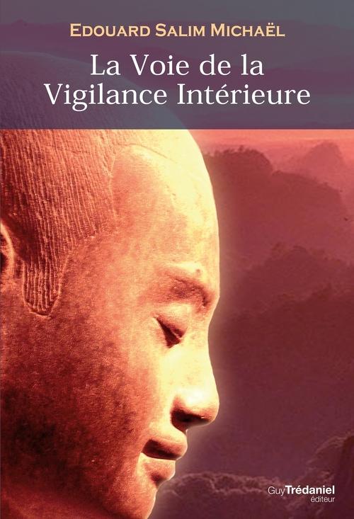 La voix de la vigilance intérieure ; chemin vers la lumière intérieure et vers la réalisation de la nature divine de l'homme