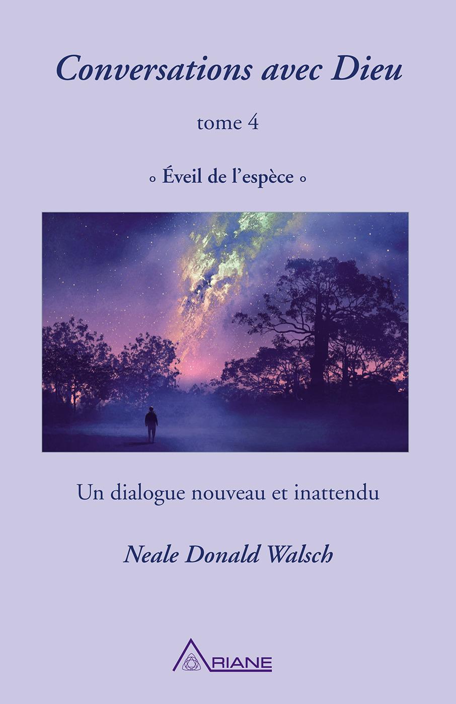 conversations avec Dieu t.4 ; éveil de  l'espèce : un dialogue nouveau et inattendu