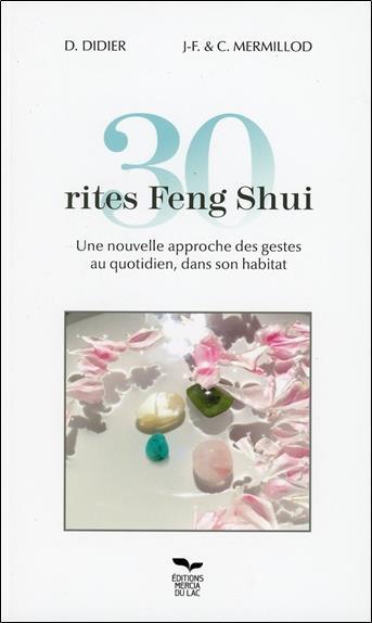 30 rites feng shui ; une nouvelle approche des gestes au quotidien
