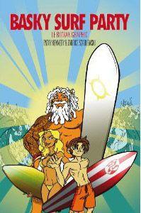 Basky surf party ; le roman graphic