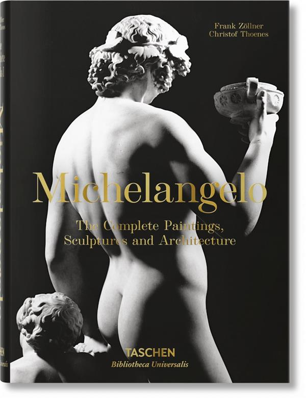 Michelangelo ; the complete paintings, sculptures and architecture