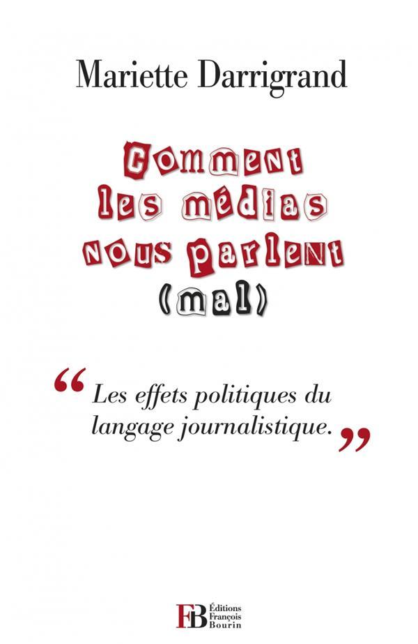 Comment les médias nous parlent (mal) ;