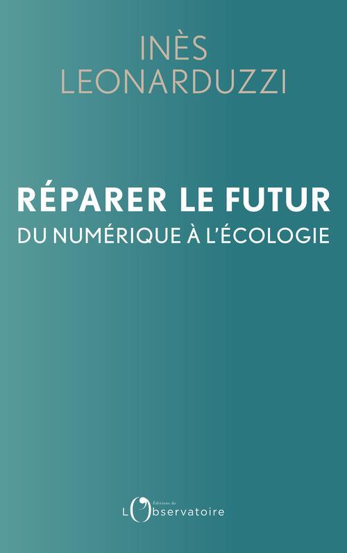 réparer le futur ; du numérique à l'écologie