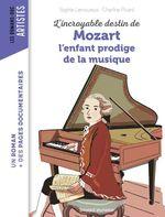 Vente Livre Numérique : L'incroyable destin de Mozart, l'enfant prodige de la musique  - Sophie Lamoureux