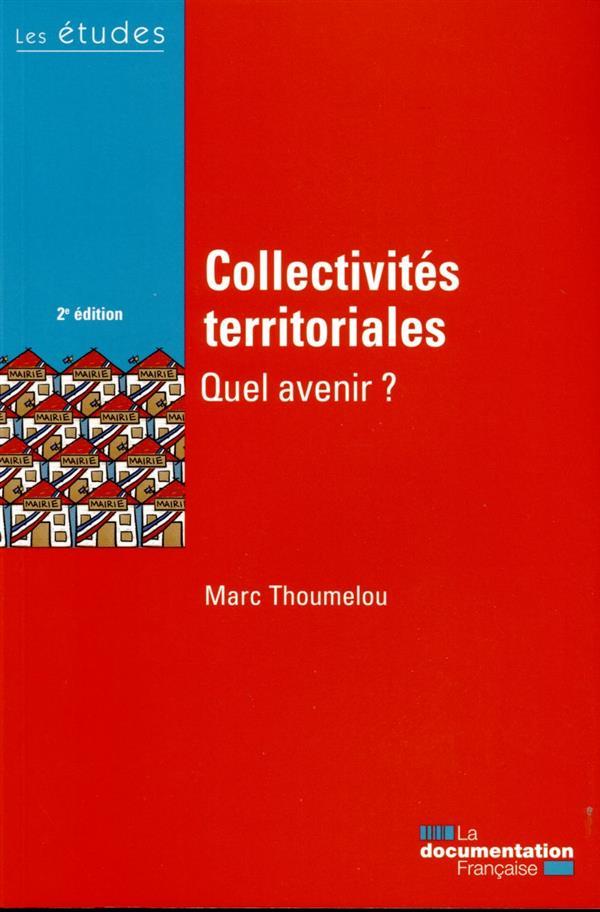 Collectivités territoriales, quel avenir ?  (2e édition)