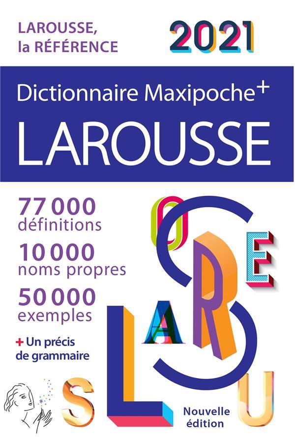 Dictionnaire maxi poche + ; Larousse (édition 2021)
