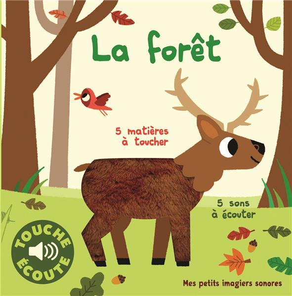 La forêt ; 5 matières à toucher, 5 sons à écouter