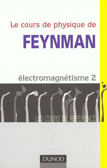 Le Cours De Physique ; Electromagnetisme T.2