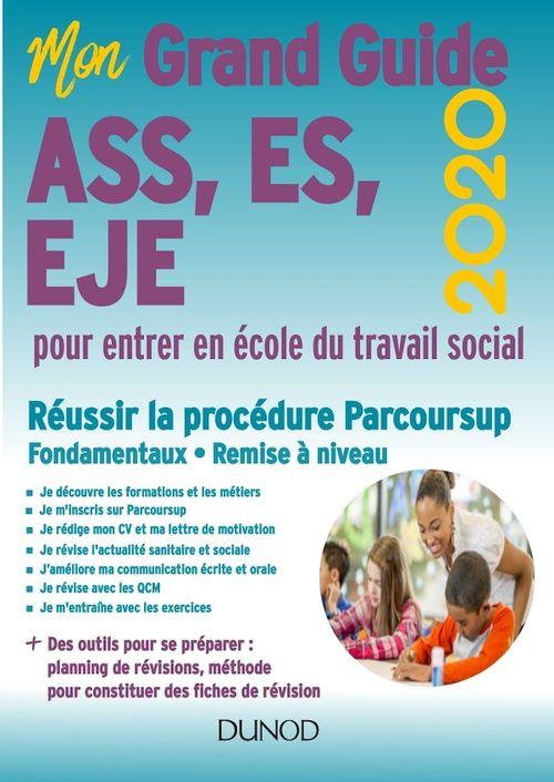 Mon grand guide pour entrer en école de travail social ; ASS, ES, EJE (édition 2020)