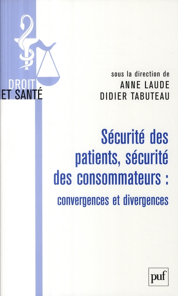 Sécurite des patients, sécurité des consommateurs ; convergences et divergences