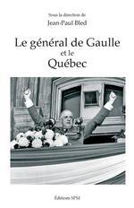 Vente EBooks : Le général de Gaulle et le Québec  - Jean-Paul BLED