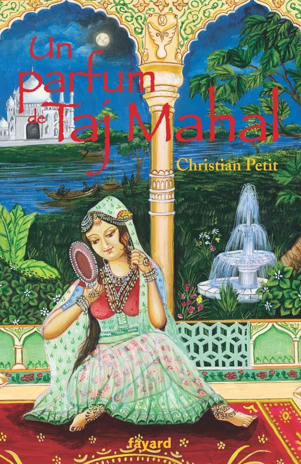 Un Parfum De Taj Mahal