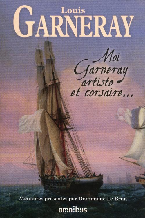 Moi, Garneray  artiste et corsaire...