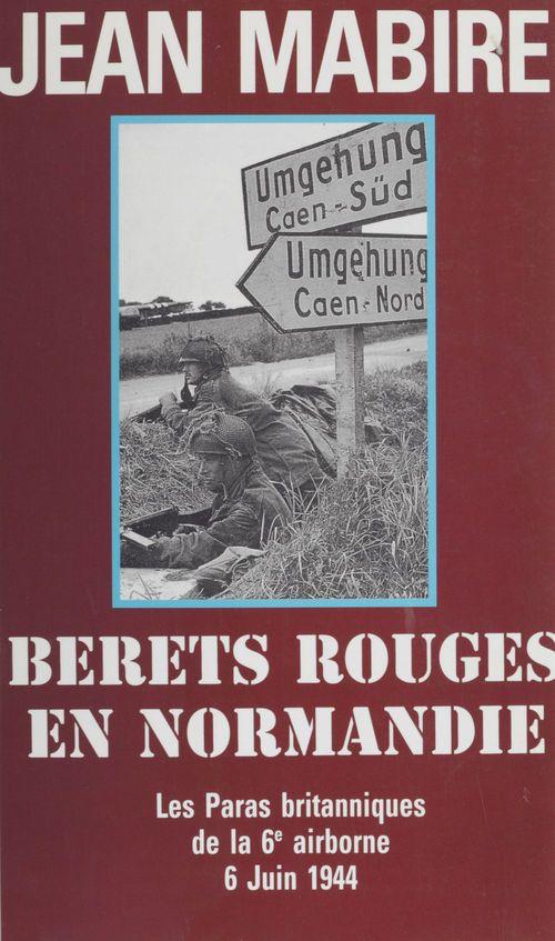 Bérets rouges en Normandie  - Jean Mabire