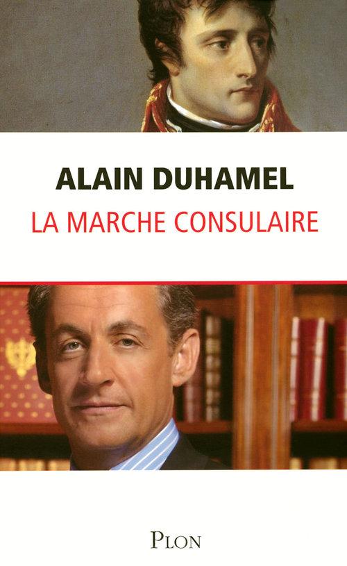 La marche consulaire  - Alain Duhamel