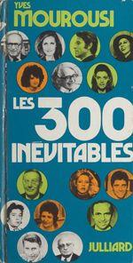 Les 300 inévitables