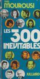 Les 300 inévitables  - Yves Mourousi