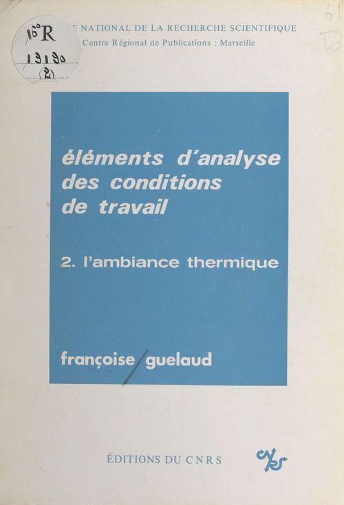 Éléments d'analyse des conditions de travail (2) : L'ambiance thermique