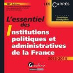 Vente Livre Numérique : L'essentiel des institutions politiques et administratives de la France 2013-2014 - 10e édition  - Dominique Grandguillot
