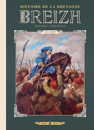 Breizh ; histoire de la Bretagne t.7 ; le temps des révoltes