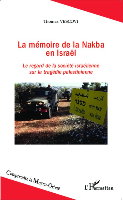 La memoire de la nakba en Israêl ; le regard de la société israelienne sur la tragédie palestinienne