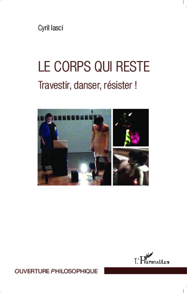 Le corps qui reste ; travestir, danser, résister !