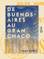 Vente EBooks : De Buenos-Aires au Gran Chaco  - Jules Huret