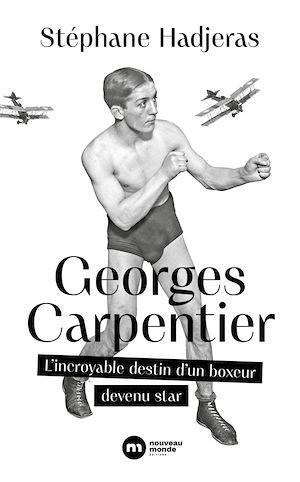 Georges Carpentier : l'incroyable destin d'un boxeur devenu star