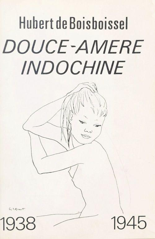 Douce-amère Indochine  - Hubert de Boisboissel