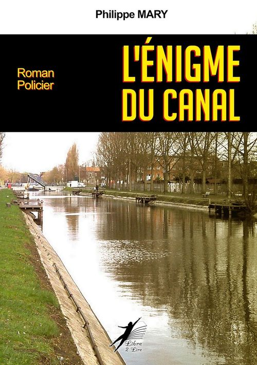 L'Énigme du Canal  - Philippe Mary