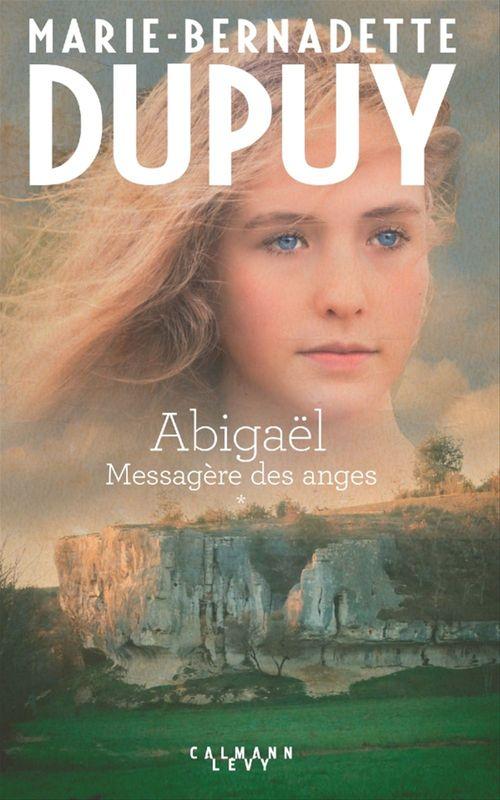 Abigaël ; messagère des anges T.1