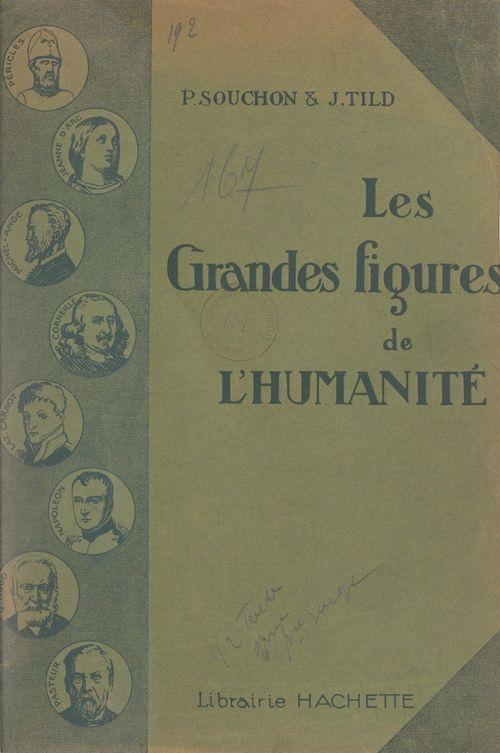 Les grandes figures de l'humanité  - Paul Souchon  - Jean Tild
