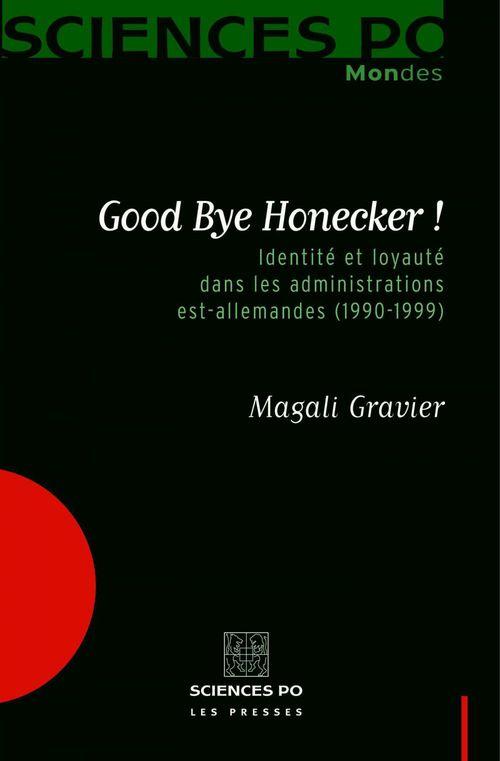 Good bye Honecker ! identité et loyauté dans les administrations est-allemandes (1990-1999)