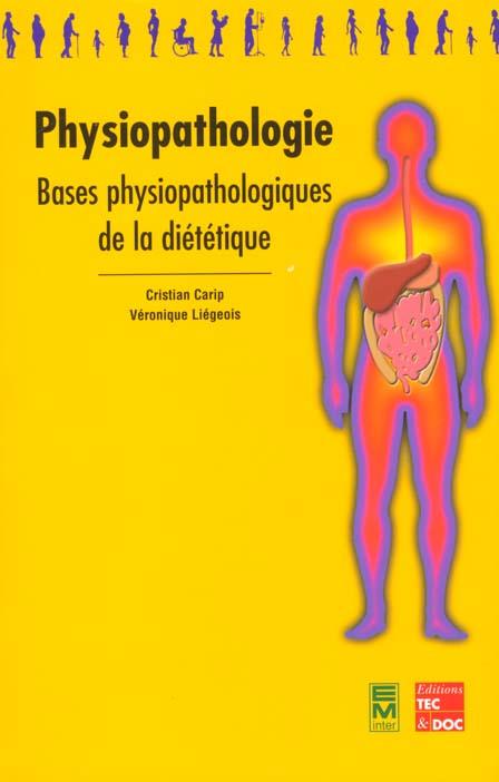 Physiopathologie : bases physiopathologiques de la dietetique (4. tirage 2003) (collection bts diete