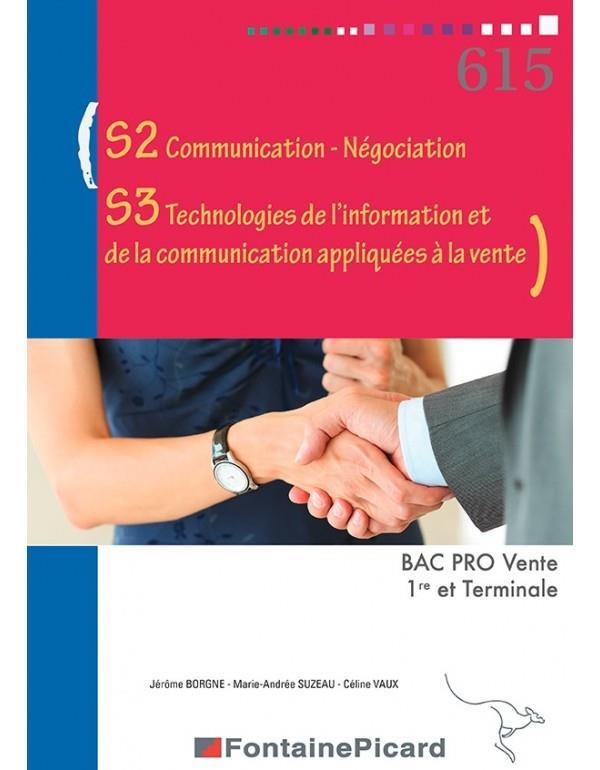 S2 communication-négociation, S3 technologie de l'information et de la communication appliquée à la vente ; 1re, terminale bac pro vente ; livre élève
