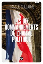 Vente Livre Numérique : Les dix commandements de l'homme politique  - François Guillaume