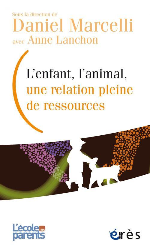l'école des parents ; l'enfant, l'animal ; une relation pleine de ressources