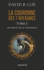 Vente Livre Numérique : La couronne des 7 royaumes (Tome 5) - Les Fruits de la vengeance  - David B. Coe